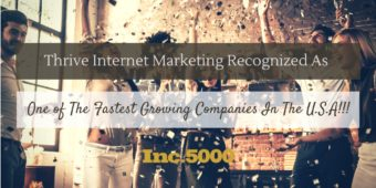 Thrive Internet Marketing Agency Recognized As One Of The Top 5000 Fastest Growing Companies In America