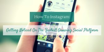 How to Get Noticed on Instagram, And Why It's Important
