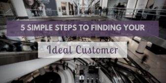 Identify Your Ideal Customer In 5 Simple Steps