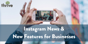 Instagram News & New Features That Make It Even More Valuable For Businesses