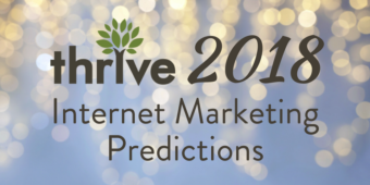 2018 Internet Marketing Predictions by the Thrive Team