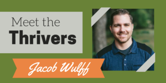Meet the Thrivers Series: Jacob Wulff