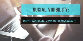7 Tips To Improve Your Social Visibility