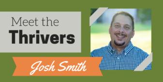 Meet the Thrivers: Josh Smith