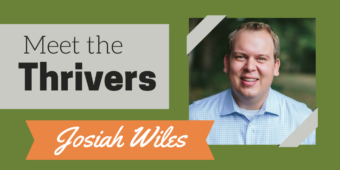 Meet the Thrivers: Josiah Wiles