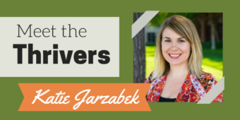 Meet the Thrivers: Katie Jarzabek