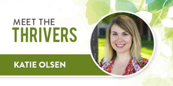 Meet The Thrivers: Katie Olsen