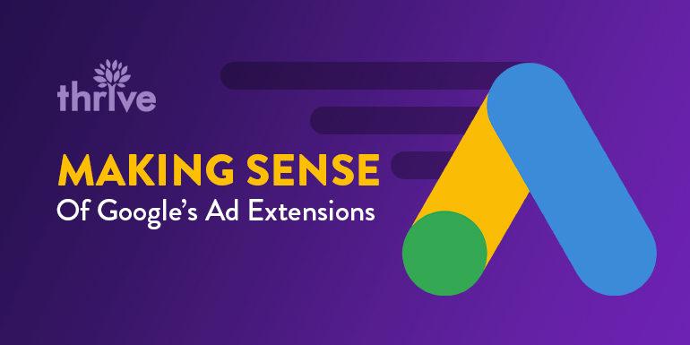 Making Sense of Google's Ad Extensions