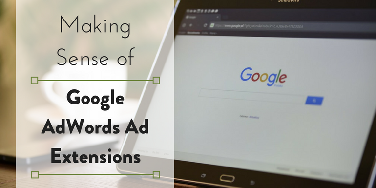 Making Sense of Google AdWords Ad Extensions