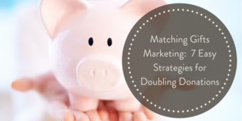 Matching gifts marketing: 7 easy strategies for doubling donations