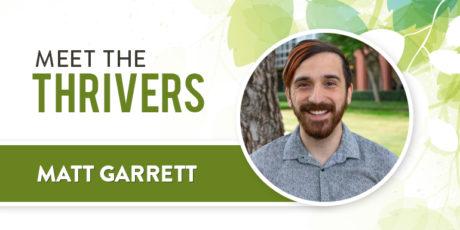 Meet The Thrivers: Matt Garrett