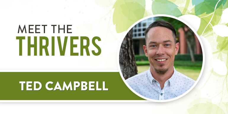 Meet The Thrivers: Ted Campbell