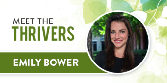 Meet The Thrivers: Emily Bower