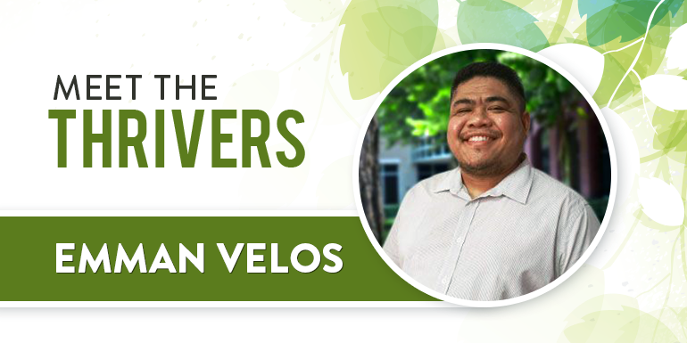 Meet The Thrivers: Emman Velos