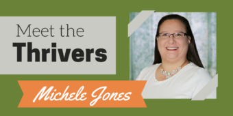 Meet the Thrivers: Michele Jones