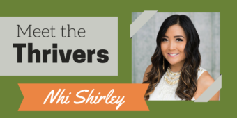 Meet the Thrivers Series: Nhi Shirley
