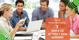Nonprofit Social Media Marketing: 7 Ways to Attract New Donors