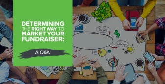 Determining the right way to market your fundraiser: a Q&A