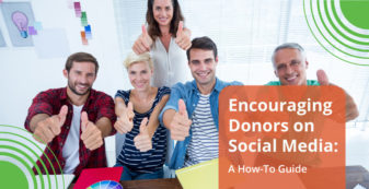 Encouraging Donors on Social Media: A How-To Guide
