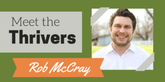 Meet the Thrivers Series: Rob McCray
