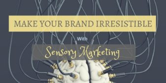 Make Your Brand Irresistible By Marketing To The Senses