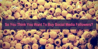 So You Think You Want To Buy Social Followers?