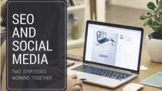SEO And Social Media: Two Strategies Working Together