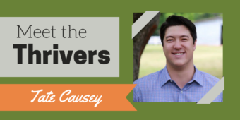 Meet the Thrivers: Tate Causey