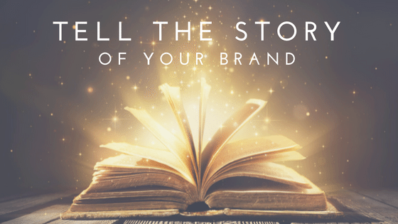Brand Storytelling Tell The World Who You Are