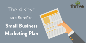 The 4 Keys to a Surefire Small Business Marketing Plan (+ 5 Ways to Implement Them)