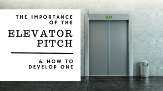 The Importance Of The Elevator Pitch & How To Develop One