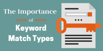 The Importance of Using The Right Keyword Match Types