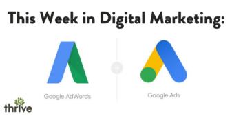 This Week in Digital Marketing: Google AdWords Changes Name