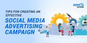 Tips for creating an effective social media advertising campaign