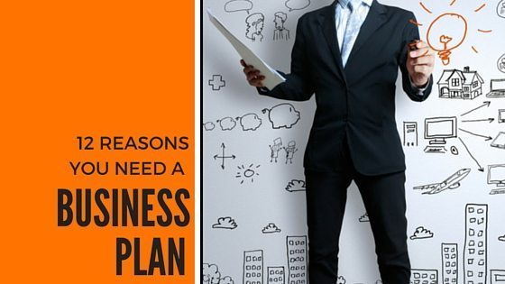 Reasons Why You Need a Business Plan