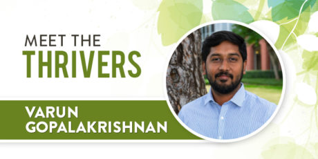 Meet The Thrivers: Varun Gopalakrishnan