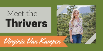 Meet the Thrivers: Virginia Van Kampen