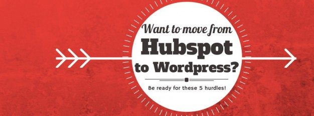 5 Challenges When Moving to WordPress From Hubspot