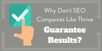 Why don't SEO companies like Thrive guarantee results?