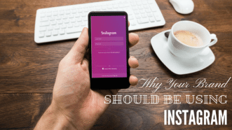 Why Your Brand Should Be Using Instagram