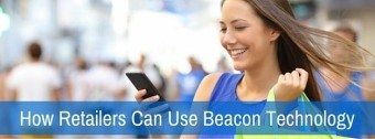 How Retailers Can Use Beacon Technology