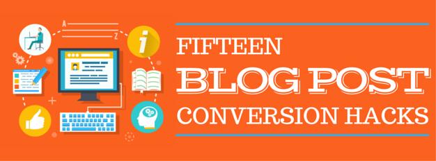 15 Blog Post Conversion Hacks