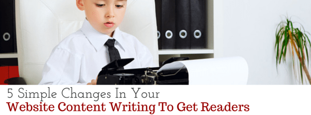 5 Changes In Your Content Writing To Get Readers