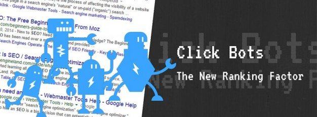 Click Bots, The New Ranking Factors