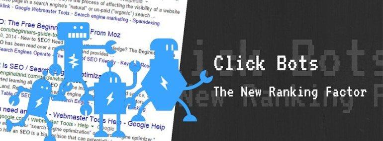 Click Bots, The New Ranking Factors