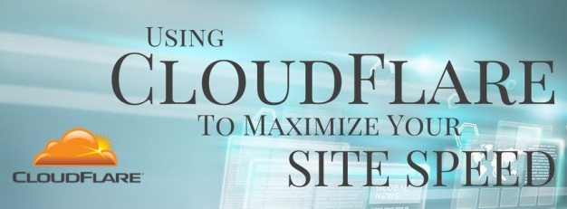 Using CloudFlare To Maximize Site Speed