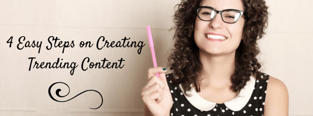 4 Easy Steps For Developing Trending Content