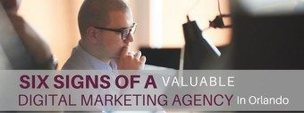 Six Signs of a Valuable Digital Marketing Agency In Orlando