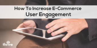 5 Proven Methods To Increase E-Commerce User Engagement
