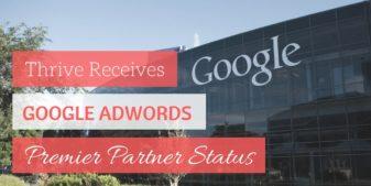 Thrive Agency Named Google AdWords™  Premier Partner